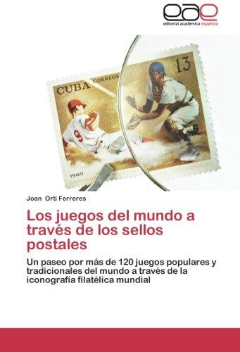 Descargar Libro Los Juegos Del Mundo A Través De Los Sellos Postales Orti Ferreres Joan