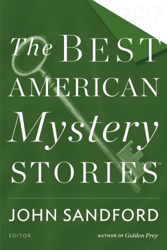 Best American Mystery Stories 2017 (The Best American Series ®) (Best Detective Short Stories)
