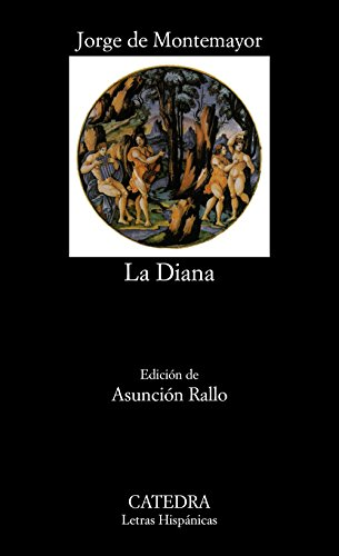 Los siete libros de La Diana (Letras hispanicas, Vol....