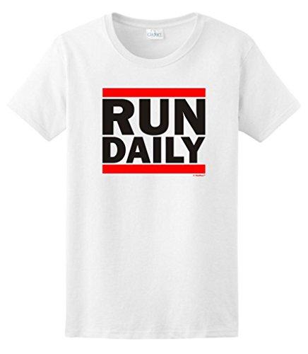 Run Daily Funny Running Workout Ladies T-Shirt Medium White