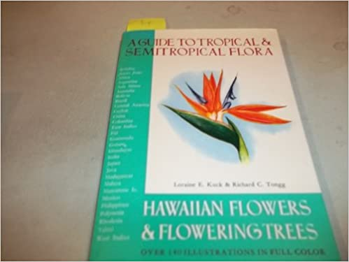 Hawaiian Flowers and Flowering Trees: A Guide to Tropical & Semitropical Flora