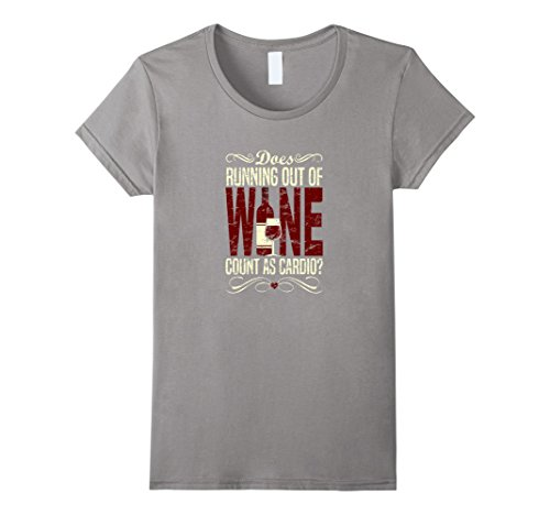 Women's Does Running Out of Wine Count as Cardio? T-Shirt  Small Slate (Wine And Running compare prices)