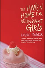 The Haven Home For Delinquent Girls by Louise Tondeur (2005-08-01) Paperback