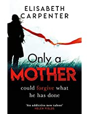 Only a Mother: A gripping psychological thriller with a shocking twist