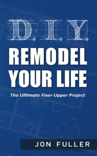 DIY - Remodel Your Life
