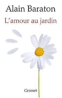 L'amour au jardin, Baraton, Alain