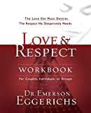 Love and   Respect Workbook: The Love She Most