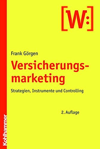 Versicherungsmarketing: Strategien, Instrumente und Controlling
