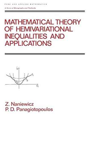 Mathematical Theory of Hemivariational Inequalities and Applications (Chapman & Hall/CRC Pure and Applied Mathematic