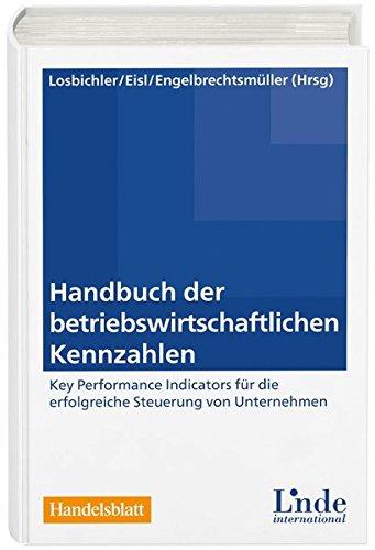 Handbuch der betriebswirtschaftlichen Kennzahlen: Key Performance Indicators für die erfolgreiche Steuerung von Unternehmen (Linde Lehrbuch) Gebundenes Buch – 29. September 2015 Heimo Losbichler Linde Verlag Ges.m.b.H. 3714301844 BUS042000