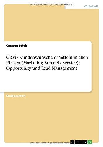 CRM - Kundenwünsche ermitteln in allen Phasen (Marketing, Vertrieb, Service); Opportunity und Lead Management