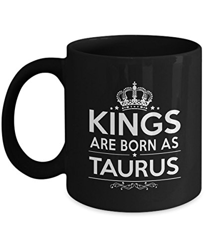 (Taurus Zodiac Mugs - Kings Are Born as Taurus Coffee Mug - Birthday Gifts idea for Men, Dad, Brother, Son Friends - Best Funny And Inspirational Gift - 11Oz Ceramic Tea Cup Black)