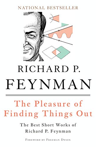 The Pleasure of Finding Things Out: The Best Short Works of Richard P. Feynman (Helix Books) (Finding Out Who You Are)