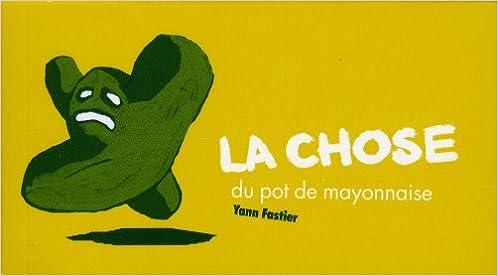Livre gratuits La Chose du pot de mayonnaise pdf
