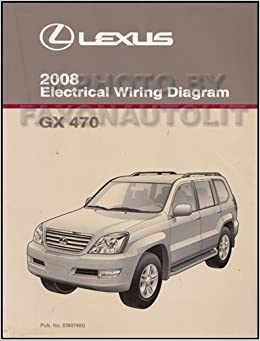 2008 lexus gx 470 wiring diagram manual original lexus amazon 2008 lexus gx 470 wiring diagram manual original lexus amazon com books