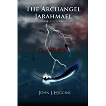 In Rebellion (Book II The Archangel Jarahmael and the War to Conquer Heaven)