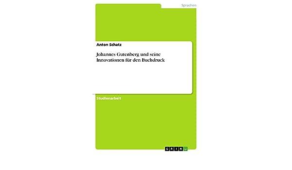 Johannes Gutenberg und seine Innovationen für den Buchdruck (German Edition)