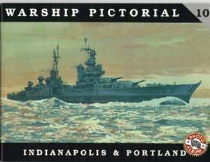 (Warship Pictorial No. 10: Indianapolis &)