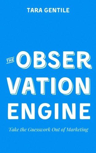 The Observation Engine: Take the Guesswork Out of Marketing PDF