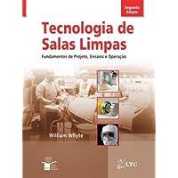 Tecnologia de Salas Limpas - Fundamentos de Projeto, Ensaios e Operação