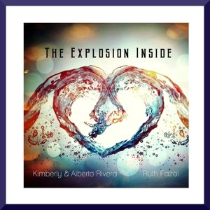 Price comparison product image The Explosion Inside by Ruth Fazal with Alberto and Kimberly Rivera