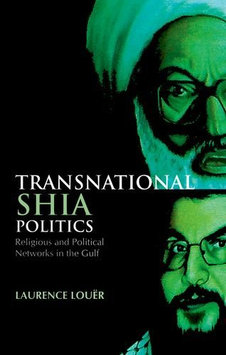 Download By Laurence Louer Transnational Shia Politics: Religious and Political Networks in the Gulf (Series in Comparative Pol (Reprint) [Paperback] PDF