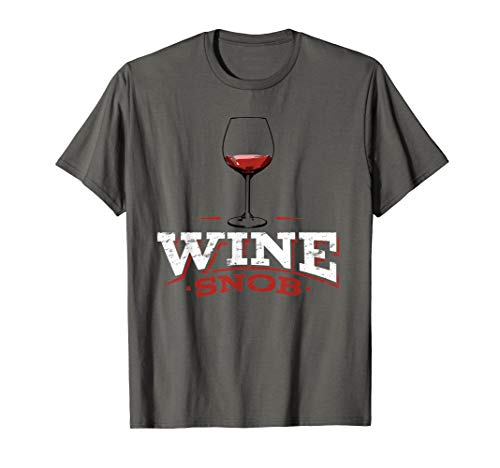 - Wine snob tee shirt casual clothing for wine lovers