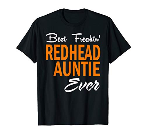 Best Freakin' Redhead Auntie Ever T-Shirt