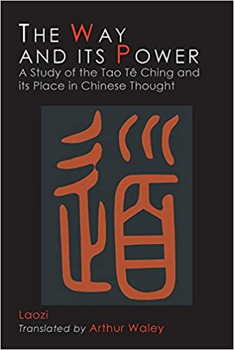 The Way and Its Power: Lao Tzu's Tao Te Ching and Its Place