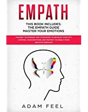 EMPATH: This Book Includes: The Empath Guide, Master Your Emotions: The Best Techniques and Strategies to Develop Your Gift, Control Your Emotions and Protect Yourself from Negative Energies