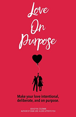 love-on-purpose-make-your-love-intentional-deliberate-and-on-purpose