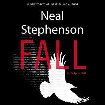 Fall, or Dodge in Hell - Neal Stephenson