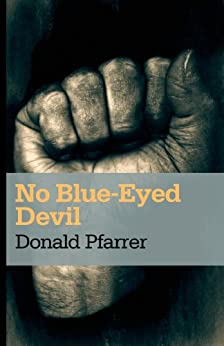 No Blue-Eyed Devil by [Pfarrer, Donald]