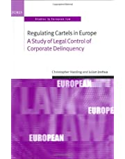 Regulating Cartels in Europe: A Study of Legal Control of Corporate Delinquency