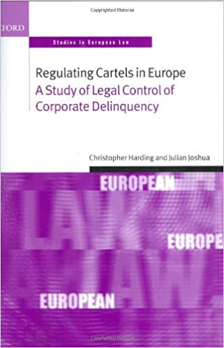 A Study of Legal Control of Corporate Delinquency Regulating Cartels in Europe