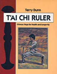 The T'ai Chi Ruler: Chinese Yoga for Health and Longevity