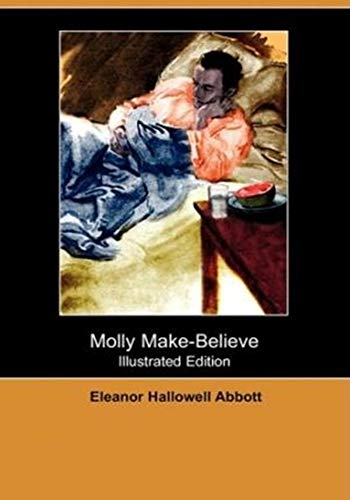 Molly Make-Believe - (ANNOTATED) Original, Unabridged, Complete, Enriched [Oxford University Press]