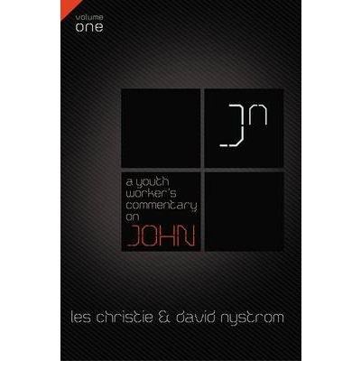 Download [ [ [ Youth Worker's Commentary on John, Volume One[ YOUTH WORKER'S COMMENTARY ON JOHN, VOLUME ONE ] By Christie, Les ( Author )Aug-30-2011 Paperback PDF