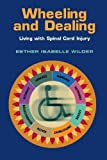 img - for Wheeling and Dealing: Living with Spinal Cord Injury by Esther Isabelle Wilder (2006-09-29) book / textbook / text book