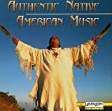 Authentic Native American Music by Various Artists (1995) Audio CD by Unknown (0100-01-01?