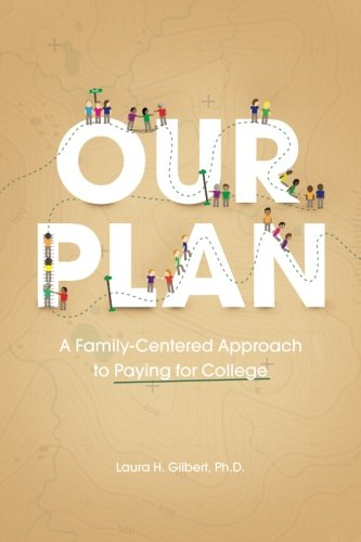 Our Plan: A Family-Centered Approach to Paying for College