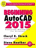 [(Beginning AutoCAD 2015)] [By (author) Cheryl R. Shrock ] published on (August, 2014)