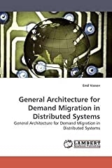 [(General Architecture for Demand Migration in Distributed Systems )] [Author: Emil Vassev] [Aug-2009] Paperback