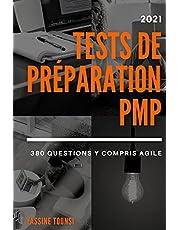 Tests de préparation à l'examen PMP 2021: Préparation à l'examen de certification PMP basée sur les dernières mises à jour de 2021 - 380 questions y compris la méthode Agile