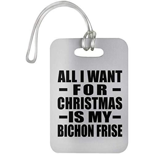 All I Want For Christmas Is My Bichon Frise - Luggage Tag (Tag Luggage Frise Leather Bichon)