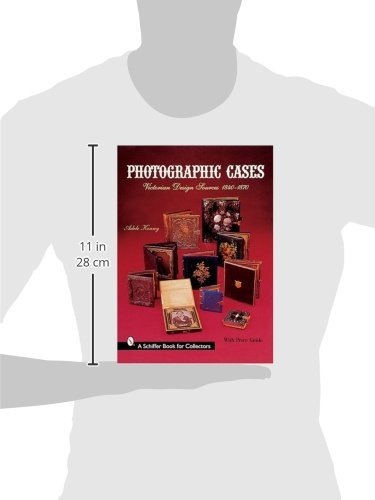 Photographic Cases: Victorian Design Sources, 1840-1870 (A Schiffer Book for Collectors)