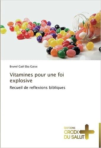 Livres gratuits en ligne Vitamines pour une foi explosive: Recueil de reflexions bibliques pdf, epub