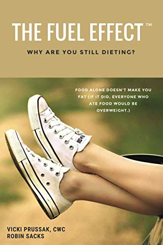 The Fuel Effect: Why Are You Still Dieting?