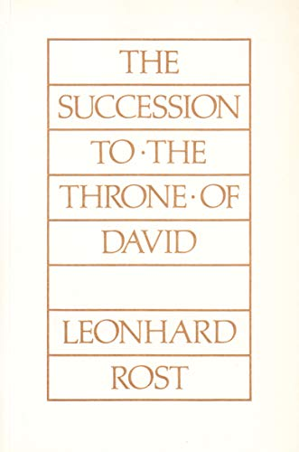 The Succession to the Throne of David (Historic Texts and Interpreters in Biblical Scholarship Series No. 1)