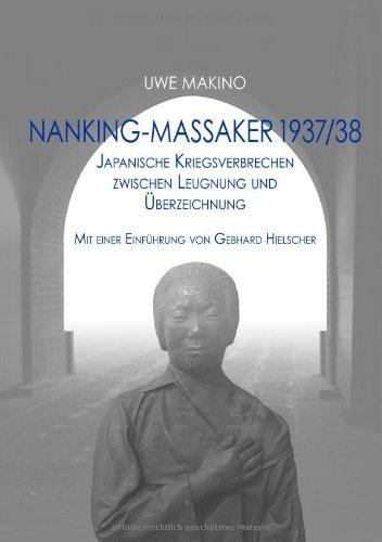 Nanking-Massaker 1937/38: Japanische Kriegsverbrechen zwischen Leugnung und Überzeichnung